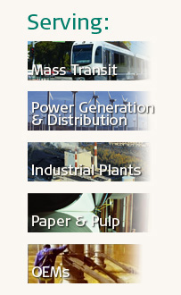 Serving: Mass Transit, Power Generation & Distribution, Industrial Plants, Paper & Pulp, OEMs